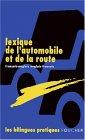 Lexique de l'automobile et de la route FRANCAIS-ANGLAIS, ANGLAIS FRANCAIS.